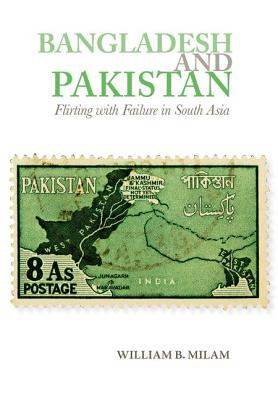 Bangladesh and Pakistan By Milam, William B.